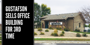 Gustafson Sells Office Building for Third Time